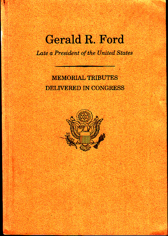 Gerald R. Ford - Late President of the United States